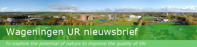 Wageningen UR nieuwsbrief - To explore the potential of nature to improve the quality of life