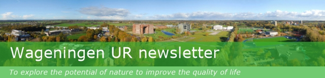 Wageningen UR newsletter - To explore the potential of nature to improve the quality of life